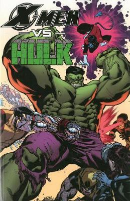 X-men Vs. Hulk by Christos Gage