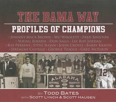 University of Alabama Profiles of Champions by Scott Lynch