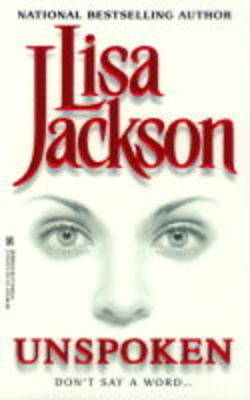 Unspoken by Lisa Jackson