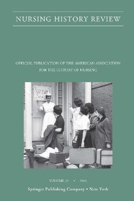 Nursing History Review Volume 23 by Patricia D'Antonio