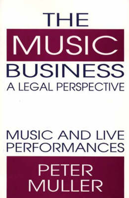 Music Business-A Legal Perspective by Peter Muller