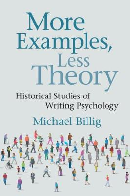 More Examples, Less Theory: Historical Studies of Writing Psychology by Michael Billig