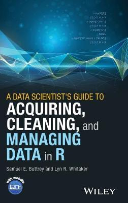 Data Scientist's Guide to Acquiring, Cleaning, and Managing Data in R book