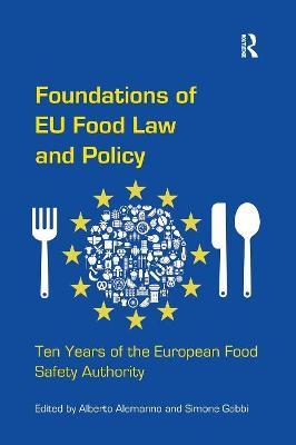 Foundations of EU Food Law and Policy: Ten Years of the European Food Safety Authority book