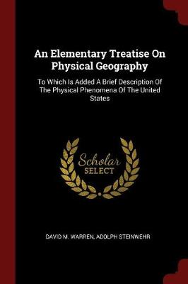 An Elementary Treatise on Physical Geography by David M Warren