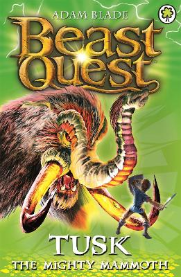 Beast Quest: Tusk the Mighty Mammoth by Adam Blade