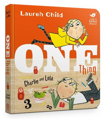 Charlie and Lola: One Thing Board Book by Lauren Child