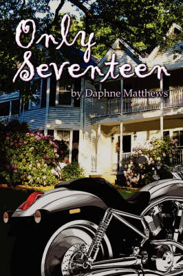 Only Seventeen by Daphne Matthews