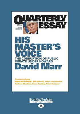 Quarterly Essay 26 His Master's Voice by David Marr