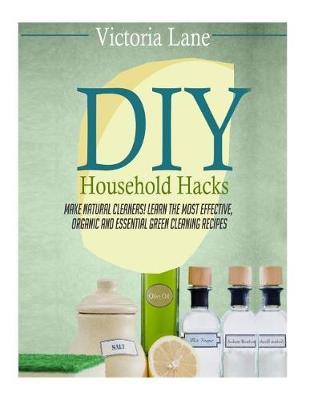 DIY Household Hacks by Victoria Lane