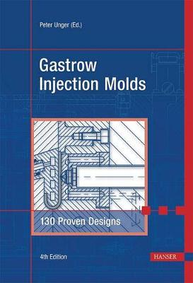 Gastrow Injection Molds 4e by Professor of Philosophy Peter Unger