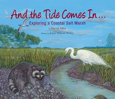 And the Tide Comes In... by Merryl Alber