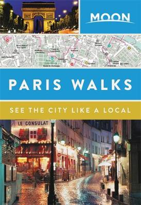 Moon Paris Walks by Moon Travel Guides