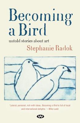Becoming a Bird: Untold stories about art book