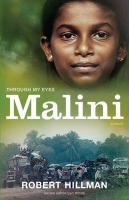 Through My Eyes: Malini by Robert Hillman