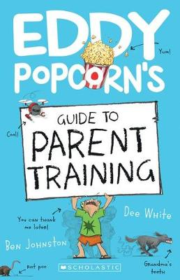 Eddy Popcorn's Guide to Parent Training by Dee White