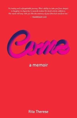 Come: A Memoir by Rita Therese