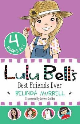 Lulu Bell's Best Friends Ever by Belinda Murrell