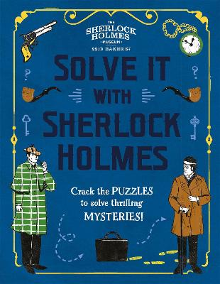Solve It With Sherlock Holmes: Crack the puzzles to solve thrilling mysteries book