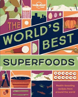 The World's Best Superfoods by Lonely Planet
