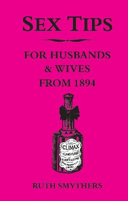 Sex Tips for Husbands and Wives from 1894 book