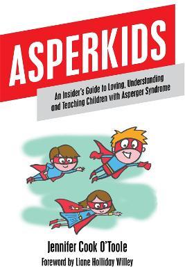 Asperkids by Jennifer Cook O'Toole
