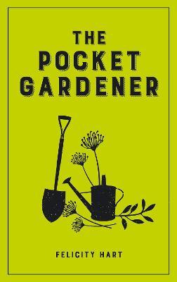 The Pocket Gardener by Felicity Hart