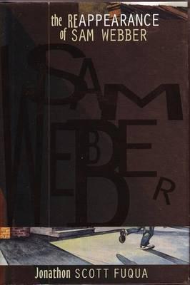 Reappearance of Sam Webber by Jonathon Scott Fuqua