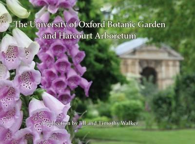The University of Oxford Botanic Garden and Harcourt Arboretum by Chris Andrews
