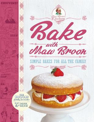 Bake with Maw Broon - My Favourite Recipes for All the Family by The Broons