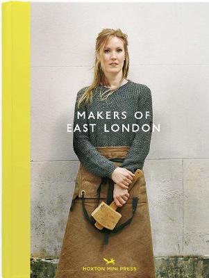 Makers Of East London by Katie Treggiden