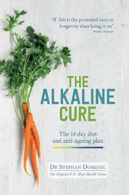 The Alkaline Cure: The amazing 14 day diet and mindful eating plan by