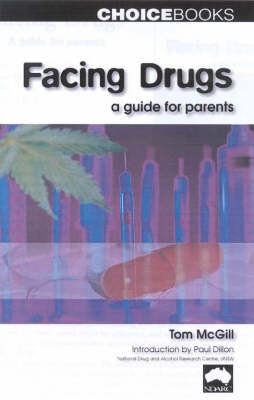 Facing Drugs: a Guide for Parents: A Guide for Parents by Tom McGill