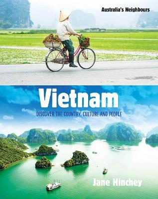 Vietnam: Discover the Country, Culture and People by Jane Hinchey
