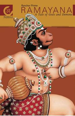 Ramayana : A Tale of Gods and Demons by Ranchor Prime