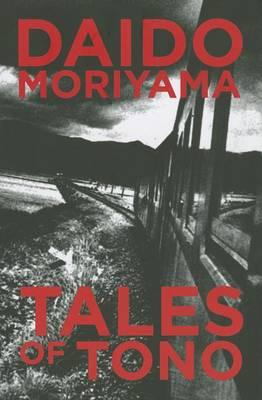 Tales of Tono by Daido Moriyama