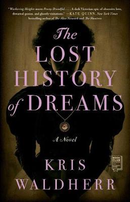 The Lost History of Dreams: A Novel by Kris Waldherr