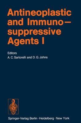 Antineoplastic and Immunosuppressive Agents  Part I by Alan C. Sartorelli