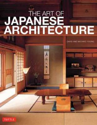 The Art of Japanese Architecture by Michiko Kimura Young