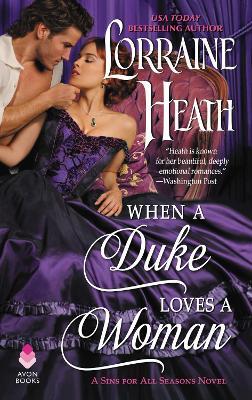 When a Duke Loves a Woman by Lorraine Heath