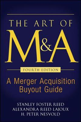 The Art of M&A by Stanley Foster Reed