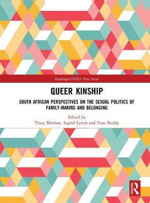 Queer Kinship: South African Perspectives on the Sexual politics of Family-making and Belonging book