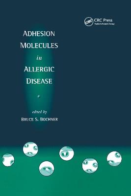 Adhesion Molecules in Allergic Disease by Bruce S. Bochner