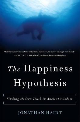 The Happiness Hypothesis: Finding Modern Truth in Ancient Wisdom book