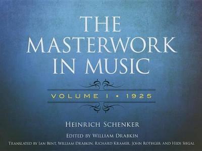 The The Masterwork in Music The Masterwork In Music 1925 Volume 1 by Heinrich Schenker