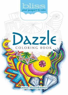 BLISS Dazzle Coloring Book by Jessica Mazurkiewicz
