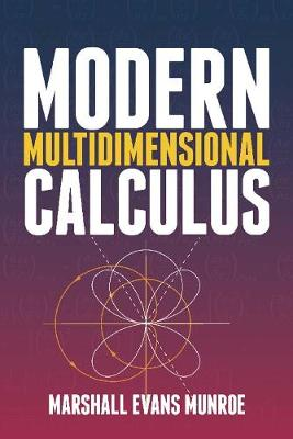 Modern Multidimensional Calculus by Marshall Munroe