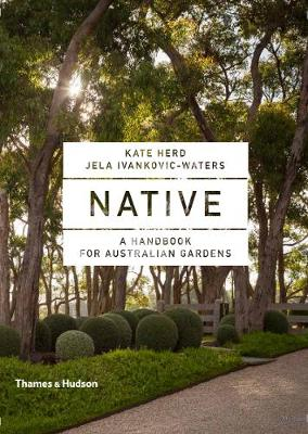 Native: Art and Design with Australian Plants by Kate Herd