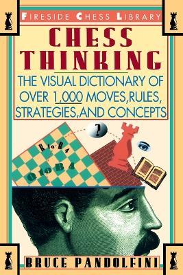 Chess Thinking by Bruce Pandolfini