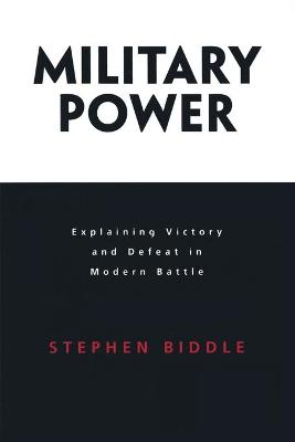 Military Power by Stephen D. Biddle